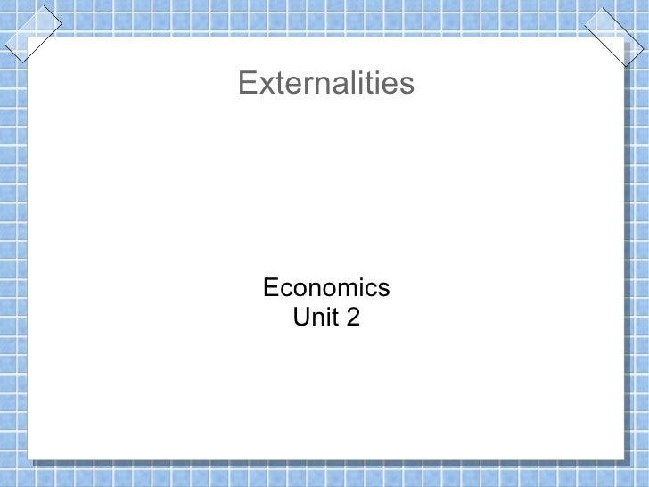 Externalities Economics Unit 2