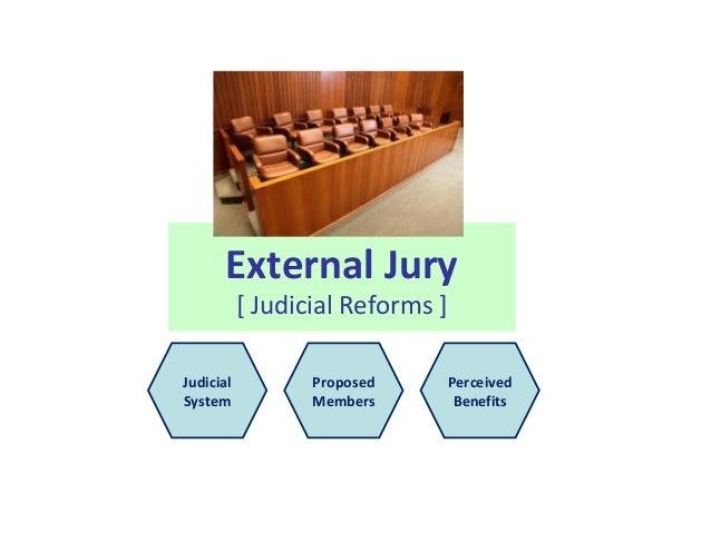 External Jury [ Judicial Reforms ] Judicial System Proposed Members Perceived Benefits