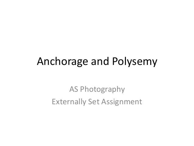 Anchorage and Polysemy AS Photography Externally Set Assignment