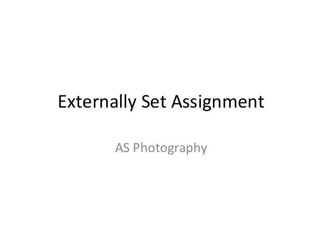 Externally Set Assignment AS Photography