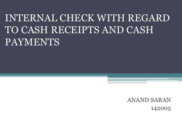 Internal check regarding cash receipts and cash payment – Receipt for Cash Payment
