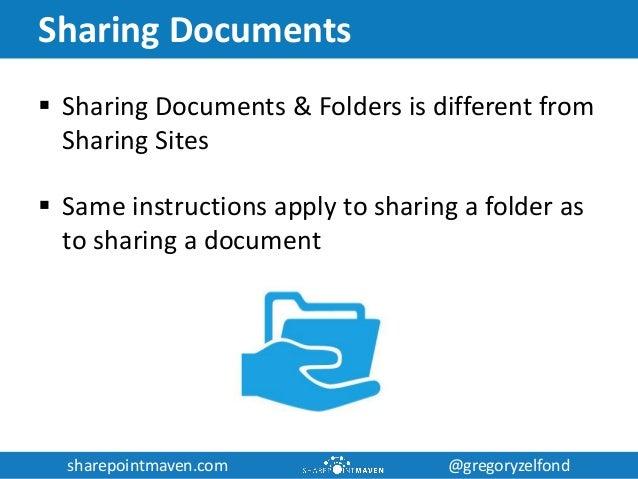 sharepointmaven.com @gregoryzelfondsharepointmaven.com @gregoryzelfond Sharing Documents  Sharing Documents & Folders is ...