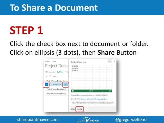 sharepointmaven.com @gregoryzelfondsharepointmaven.com @gregoryzelfond To Share a Document STEP 1 Click the check box next...