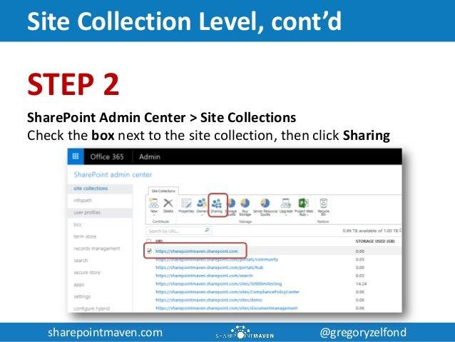 sharepointmaven.com @gregoryzelfondsharepointmaven.com @gregoryzelfond Site Collection Level, cont'd STEP 2 SharePoint Adm...