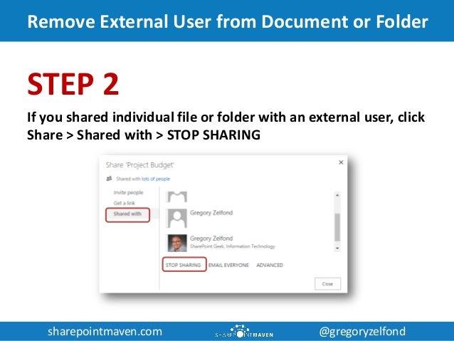 sharepointmaven.com @gregoryzelfondsharepointmaven.com @gregoryzelfond Remove External User from Document or Folder STEP 2...