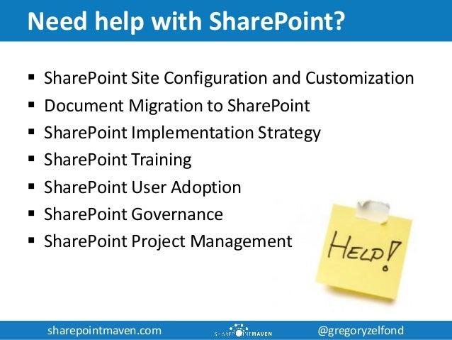 sharepointmaven.com @gregoryzelfondsharepointmaven.com @gregoryzelfond Need help with SharePoint?  SharePoint Site Config...
