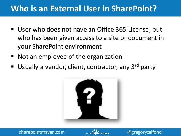 sharepointmaven.com @gregoryzelfondsharepointmaven.com @gregoryzelfond Who is an External User in SharePoint?  User who d...