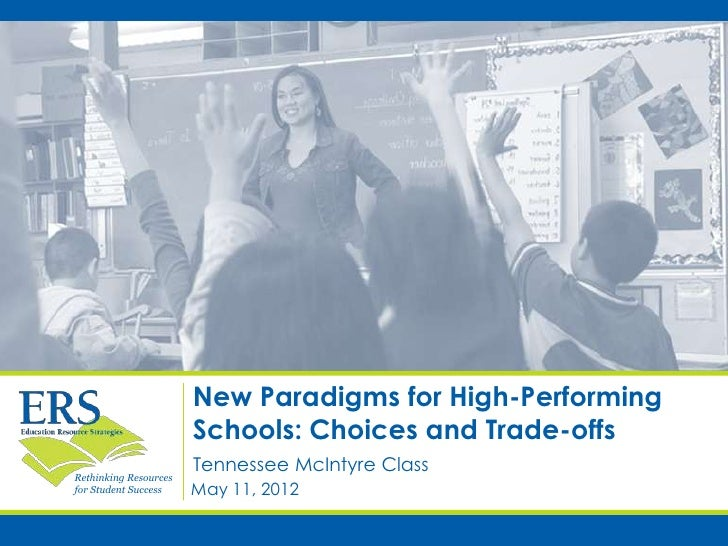 New Paradigms for High-Performing                       Schools: Choices and Trade-offs                       Tennessee Mc...