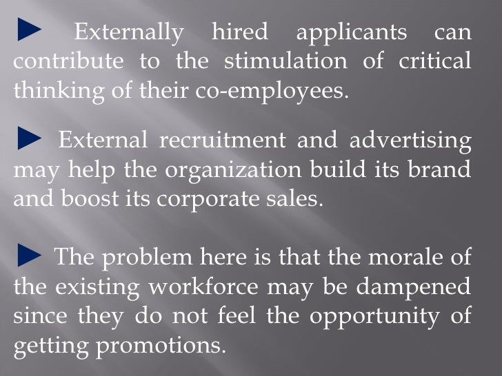 <ul><li>Externally hired applicants can contribute to the stimulation of critical thinking of their co-employees.  </li></...