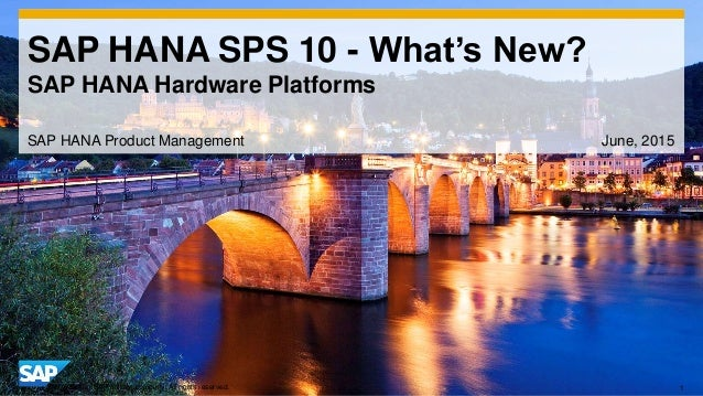 1© 2014 SAP AG or an SAP affiliate company. All rights reserved. SAP HANA SPS 10 - What's New? SAP HANA Hardware Platforms...