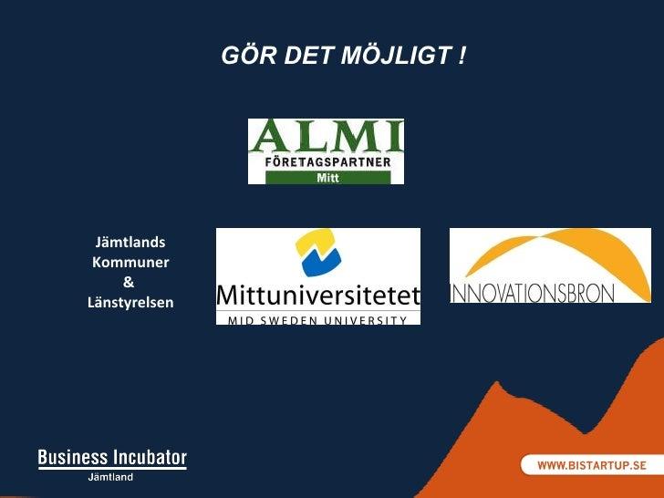 Jämtlands Kommuner &  Länstyrelsen GÖR DET MÖJLIGT !