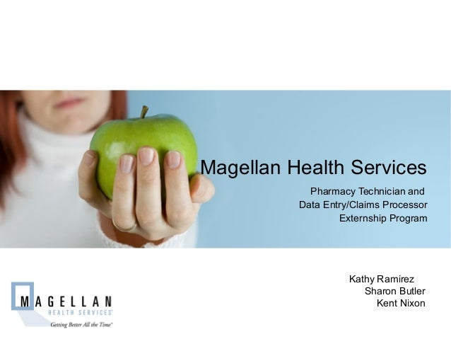 Magellan Health Services            Pharmacy Technician and          Data Entry/Claims Processor                  Externsh...