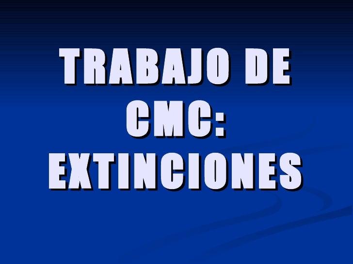 TRABAJO DE CMC: EXTINCIONES