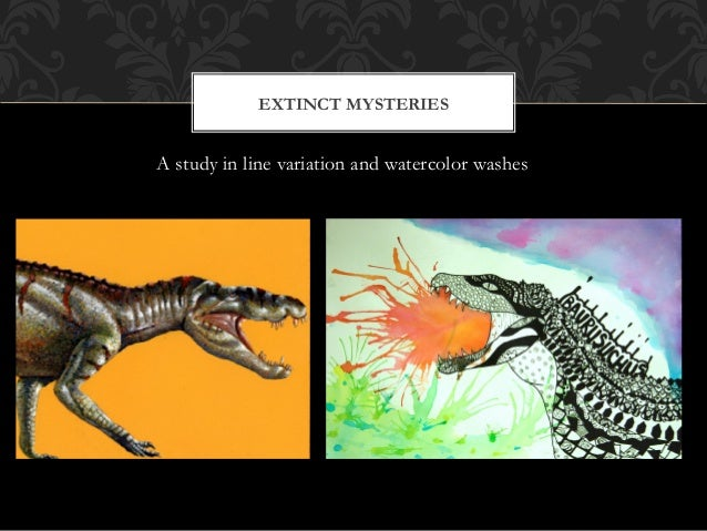EXTINCT MYSTERIES A study in line variation and watercolor washes