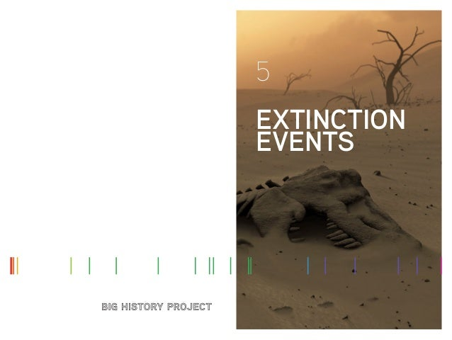 5 EXTINCTION EVENTS