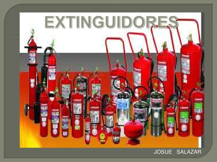 EXTINGUIDORES<br />JOSUE   SALAZAR<br />