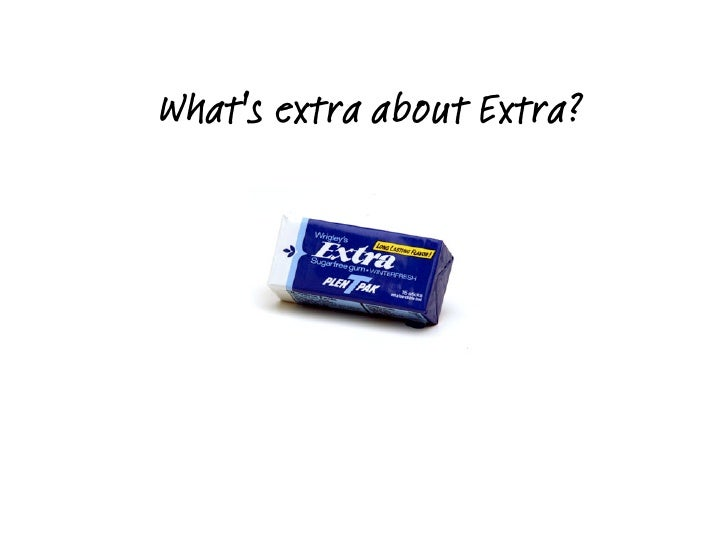What's extra about Extra?