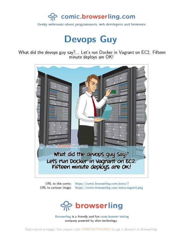 Geeky webcomic about programmers, web developers and browsers. Devops Guy What did the devops guy say?... Let's run Docker...