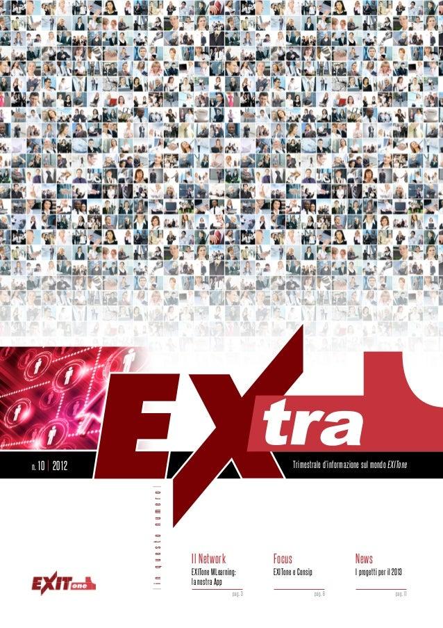 n. 10   | 2012                                                     Trimestrale d'informazione sul mondo EXITone           ...