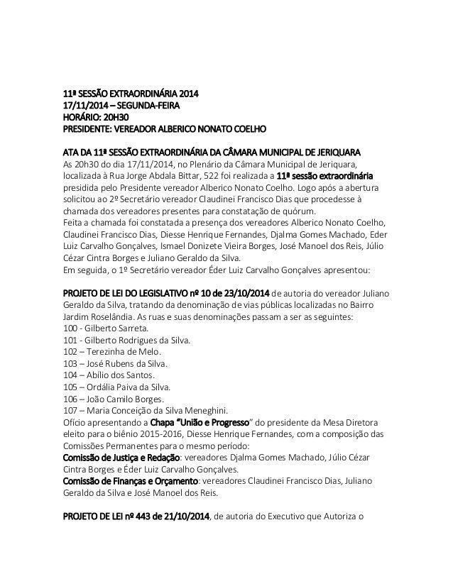 11ª SESSÃO EXTRAORDINÁRIA 2014  17/11/2014 – SEGUNDA-FEIRA  HORÁRIO: 20H30  PRESIDENTE: VEREADOR ALBERICO NONATO COELHO  A...
