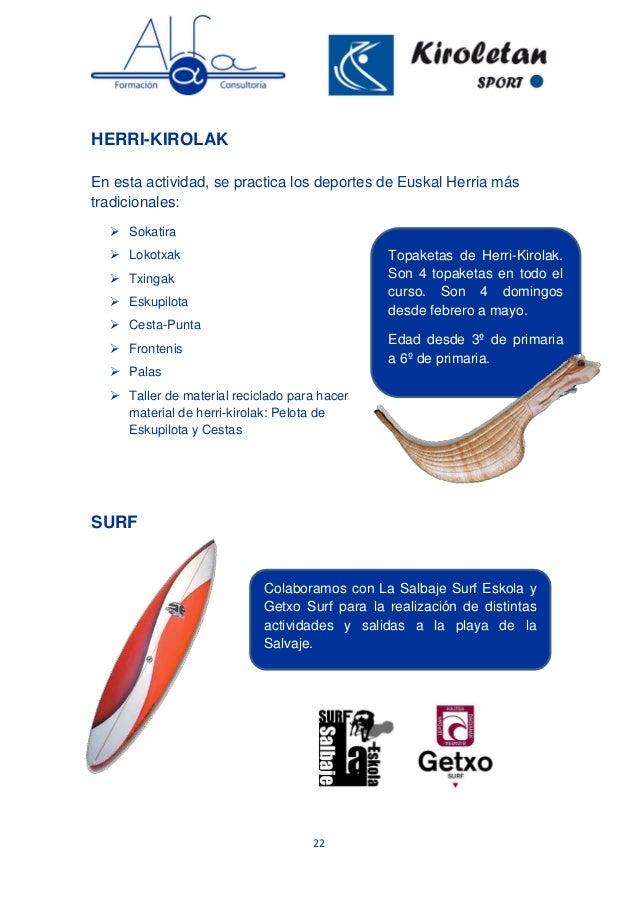 22 Colaboramos con La Salbaje Surf Eskola y Getxo Surf para la realización de distintas actividades y salidas a la playa d...