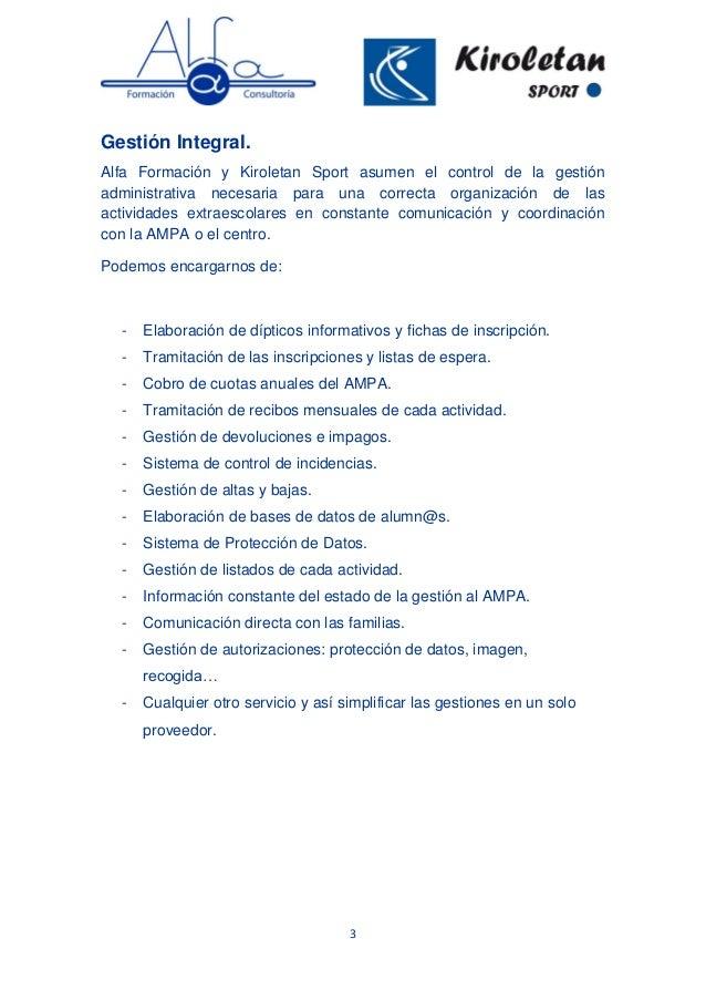 3 Gestión Integral. Alfa Formación y Kiroletan Sport asumen el control de la gestión administrativa necesaria para una cor...