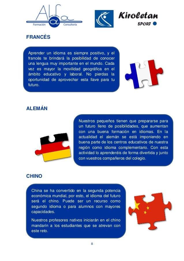 8 FRANCÉS ALEMÁN CHINO Aprender un idioma es siempre positivo, y el francés te brindará la posibilidad de conocer una leng...
