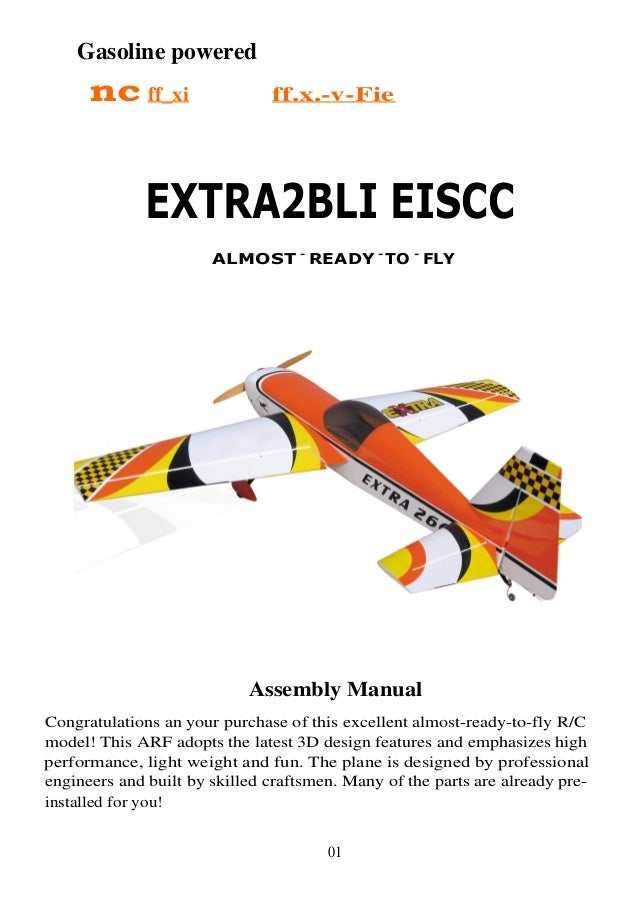 Gasoline powered nc ff_xi ff.x.-v-Fie EXTRA2BLI EISCC ALMOST - READY - TO - FLY Assembly Manual Congratulations an your pu...