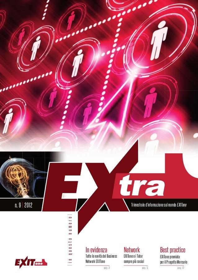 n. 9 | 2012                                                             Trimestrale dinformazione sul mondo EXITone       ...