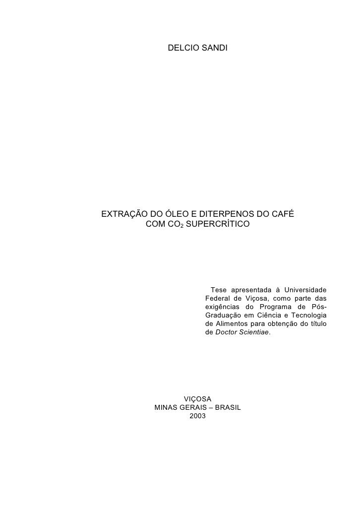 DELCIO SANDI     EXTRAÇÃO DO ÓLEO E DITERPENOS DO CAFÉ         COM CO2 SUPERCRÍTICO                            Tese aprese...