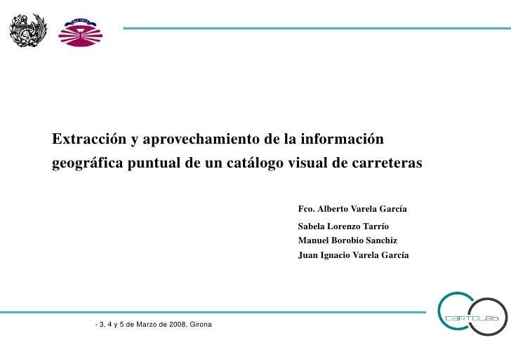 Extracciónyaprovechamientodelainformacióngeográficapuntualdeuncatálogovisualdecarreteras            Extracció...