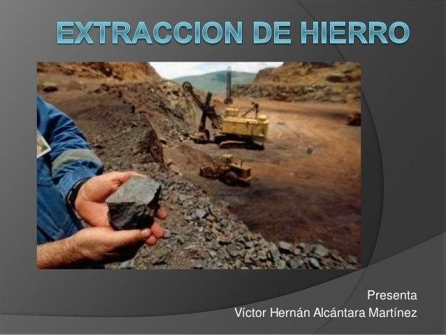 Presenta  Víctor Hernán Alcántara Martínez