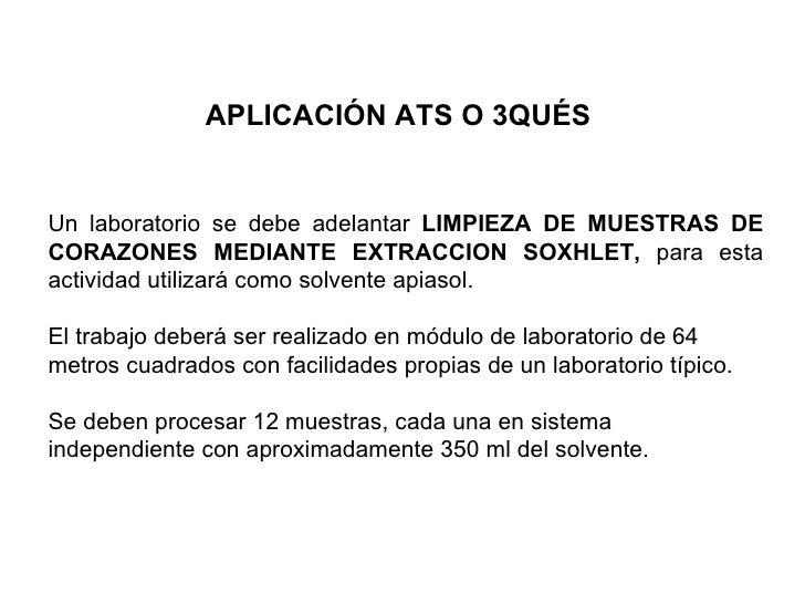 APLICACIÓN ATS O 3QUÉSUn laboratorio se debe adelantar LIMPIEZA DE MUESTRAS DECORAZONES MEDIANTE EXTRACCION SOXHLET, para ...