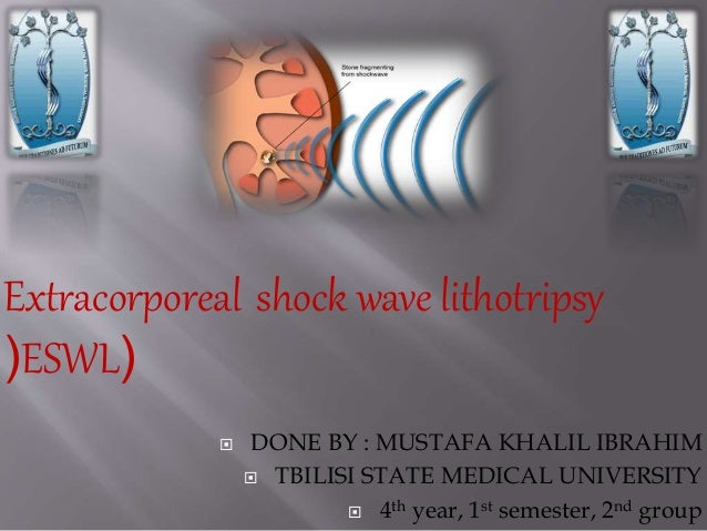  DONE BY : MUSTAFA KHALIL IBRAHIM  TBILISI STATE MEDICAL UNIVERSITY  4th year, 1st semester, 2nd group Extracorporeal s...