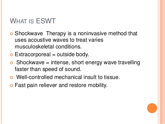 Extracorporeal shockwave therapy (eswt) Slide 3