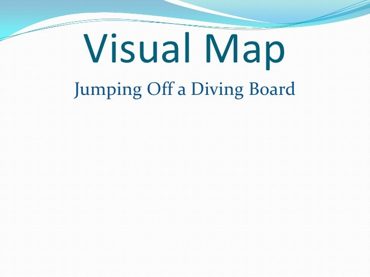 Visual Map<br />Jumping Off a Diving Board<br />