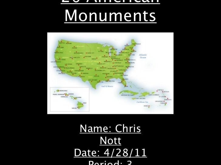 20 AmericanMonuments  Name: Chris      Nott Date: 4/28/11
