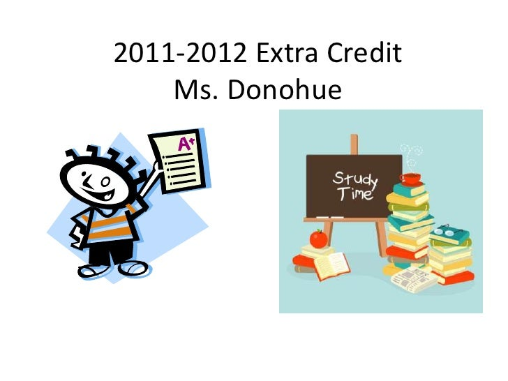 2011-2012 Extra Credit    Ms. Donohue