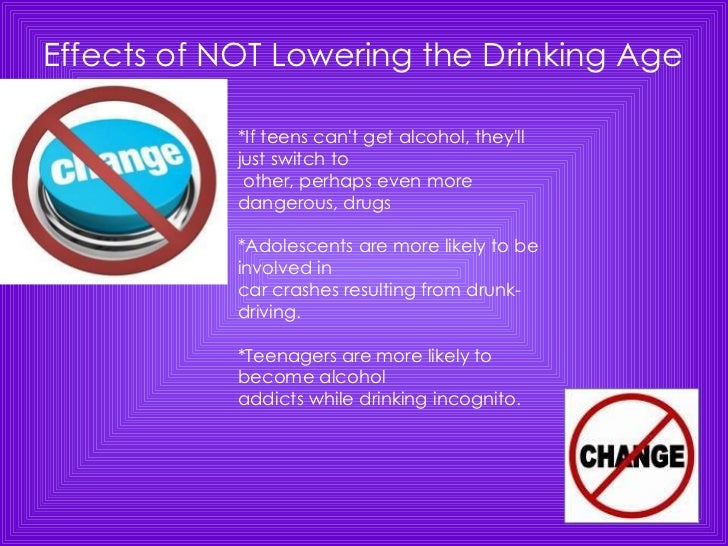 lower drinking age With citations shouldn't we lower the minimum legal drinking age to 18 but i've heard that the reduction in traffic deaths has to do with the better safety measures.