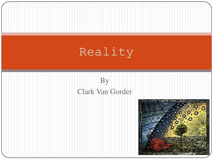 By <br />Clark Van Gorder<br />Reality <br />