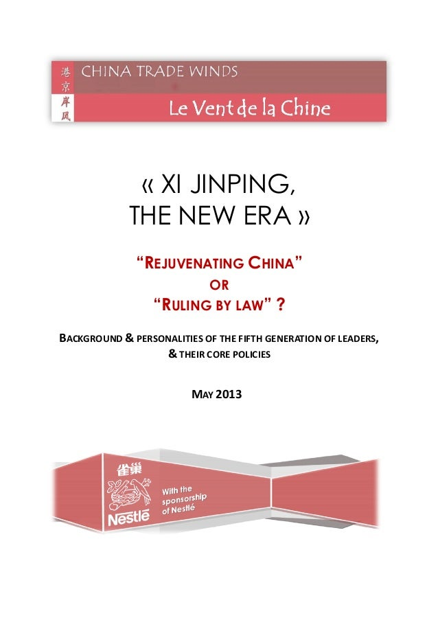 """« XI JINPING,THE NEW ERA »""""REJUVENATING CHINA""""OR""""RULING BY LAW"""" ?BACKGROUND & PERSONALITIES OF THE FIFTH GENERATION OF LEA..."""