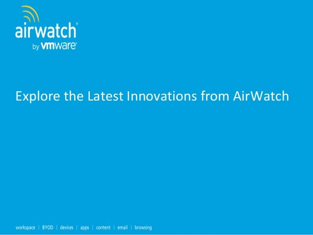 Explore the Latest Innovations from AirWatch