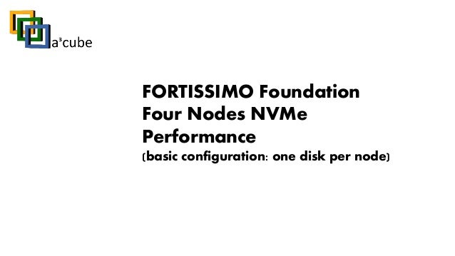 FORTISSIMO Foundation Four Nodes NVMe Performance (basic configuration: one disk per node)