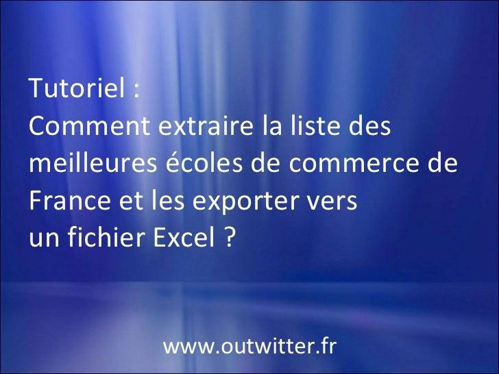Tutoriel : Comment extraire la liste des meilleures écoles de commerce de France et les exporter vers  un fichier Excel ? ...