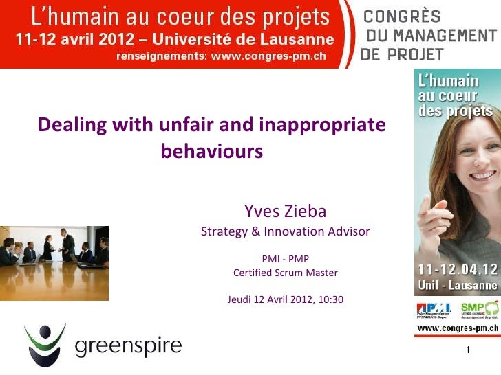 Dealing with unfair and inappropriate             behaviours                        Yves Zieba                 Strategy & ...