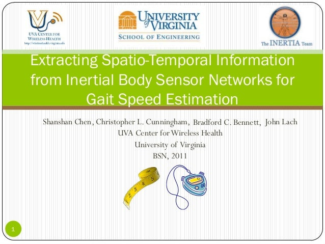 Extracting Spatio-Temporal Information    from Inertial Body Sensor Networks for             Gait Speed Estimation     Sha...
