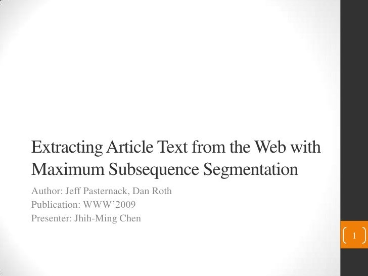 Extracting article text from the web with maximum subsequence segmentation