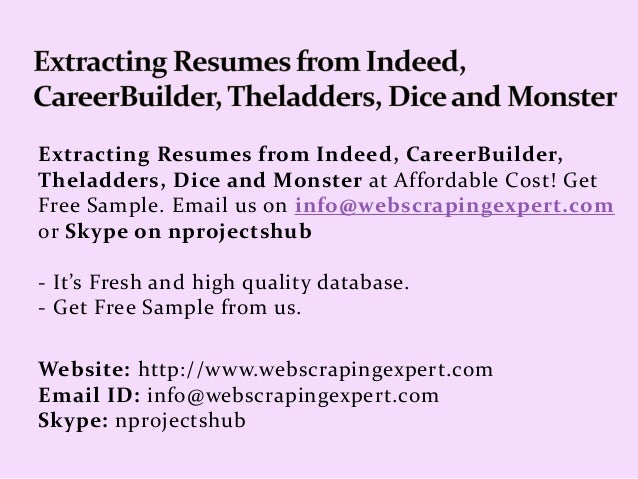 Extracting resumes from indeed careerbuilder theladders dice and m