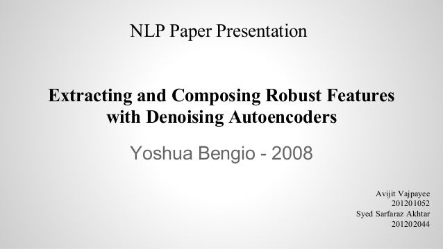Extracting robust features with denoising autoencoders