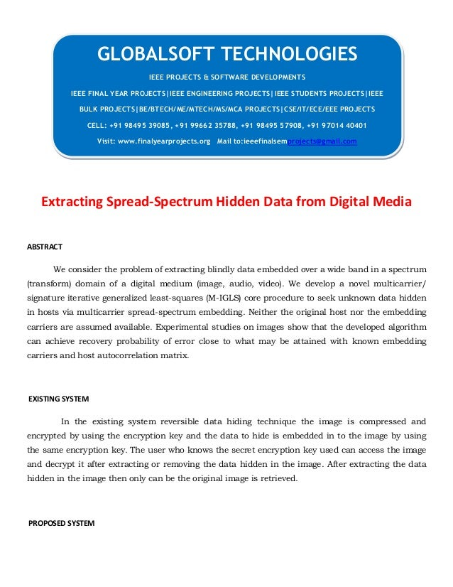 Extracting Spread-Spectrum Hidden Data from Digital Media ABSTRACT We consider the problem of extracting blindly data embe...